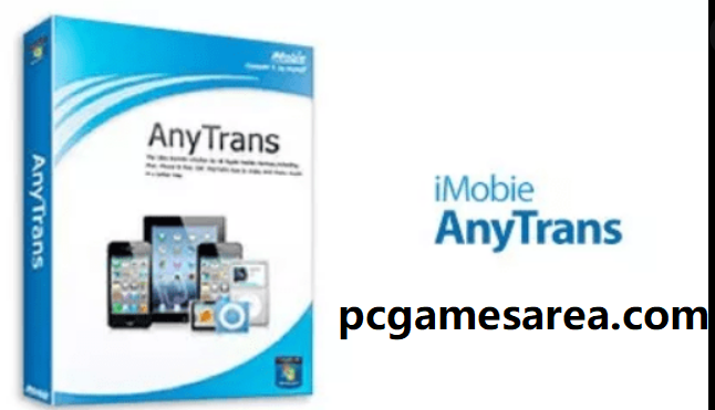 AnyTrans 8.9.0 Crack 2021 + Activation Key Free Download Here